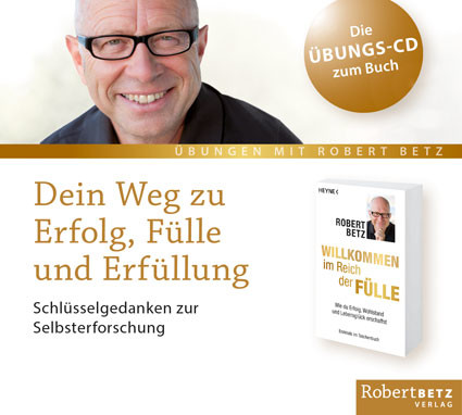 Robert Betz - Dein Weg zu Erfolg, Fülle und Erfüllung