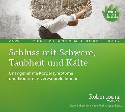 Robert Betz - Schluss mit Schwere, Taubheit und Kälte