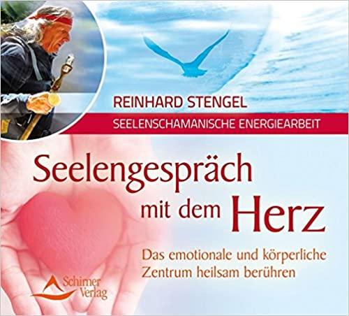 Reinhard Stengel - Seelengespräch mit dem Herz